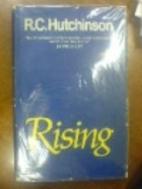 Rising by R. C. Hutchinson