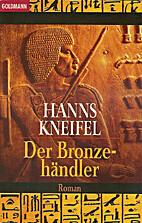 Der Bronzehändler by Hanns Kneifel