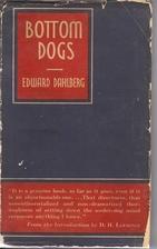 Bottom Dogs by Edward Dahlberg