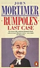 Rumpole's Last Case by John Mortimer