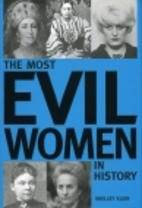 The Most Evil Women in History by Shelley…
