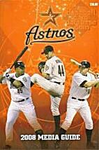 2008 Houston Astros Media Guide by Houston…