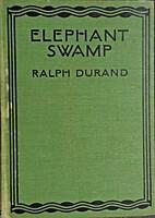 Elephant Swamp by Ralph Durand