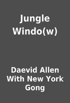Jungle Windo(w) by Daevid Allen With New…