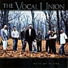 We've Got To Sing by Vocal Union