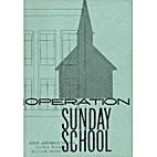 Operation Sunday School by…