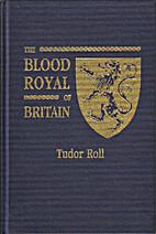 The Blood Royal of Britain: Tudor Roll by…