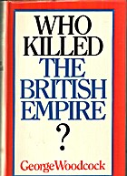 Who killed the British Empire? An inquest by…