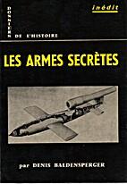 Les Armes Secrètes by Denis Baldensperger