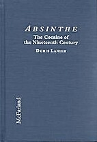 Absinthe - The Cocaine of the Nineteenth…