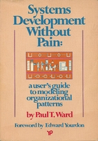 Systems Development Without Pain: A User's…