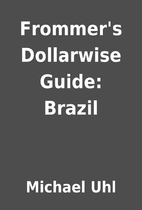 Frommer's Dollarwise Guide: Brazil by…
