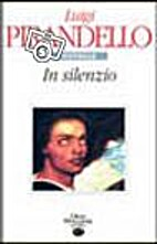 In silenzio by Luigi Pirandello