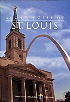 Archdiocese of St. Louis: Three Centuries of…