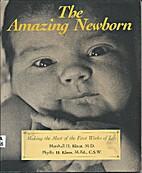 The Amazing Newborn by Marshall H. Klaus