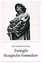 Liturgische Formulare by Ulrich Zwingli
