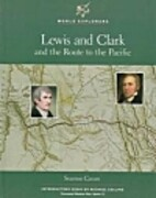 Lewis and Clark and the Route to the Pacific…