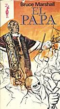 El Papa by Bruce Marshall