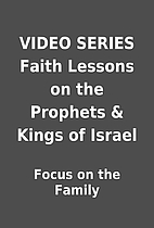 VIDEO SERIES Faith Lessons on the Prophets &…