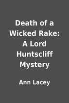Death of a Wicked Rake: A Lord Huntscliff…