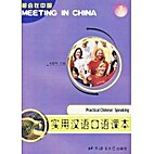 Meeting in China-Practical Chinese: Vol. 1:…