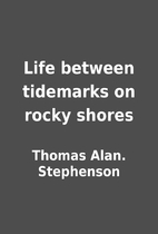 Life between tidemarks on rocky shores by…