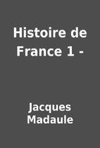 Histoire de France 1 - by Jacques Madaule