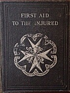 First aid to the injured by Sir James…