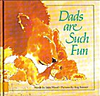 Dads Are Such Fun by Jakki Wood