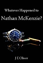 Whatever Happened to Nathan McKenzie? by J.…