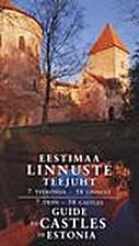Eestimaa linnuste teejuht : 7 teekonda - 60…