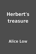 Herbert's treasure by Alice Low