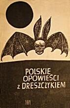 Polskie opowieści z dreszczykiem by K. T.…