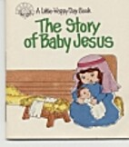 The Story of Baby Jesus by Marian Bennett