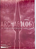 Archaeology in Northumberland 1999 - 2000 by…