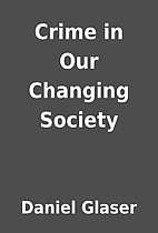 Crime in Our Changing Society by Daniel…