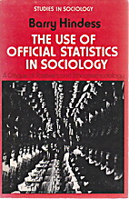 The Use of Official Statistics in Sociology.…