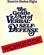 Gentle Art of Verbal Self-Defense/Workbook…