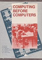 Computing Before Computers by William Aspray