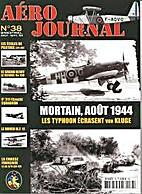 Aéro Journal No 38 : Mortain Aout 1944 -…