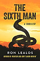 The Sixth Man: A Thriller by Ron Lealos