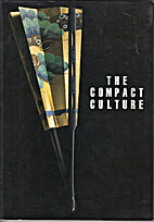 The Compact Culture: The Ethos of Japanese…