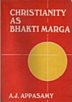 Christianity as Bhakti Marga: A Study in the…