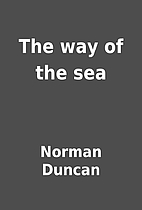 The way of the sea by Norman Duncan