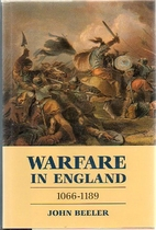 Warfare in England, 1066-1189 by John Beeler