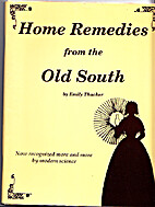Home Remedies from the Old South by Emily…