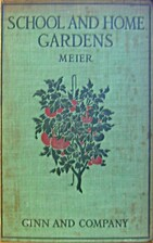 School and Home Gardens by W. H. D. Meier