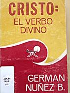 Cristo: El Verbo Divino by German B. Nuñez