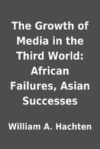 The Growth of Media in the Third World:…