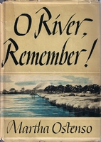 O river, remember! by Martha Ostenso